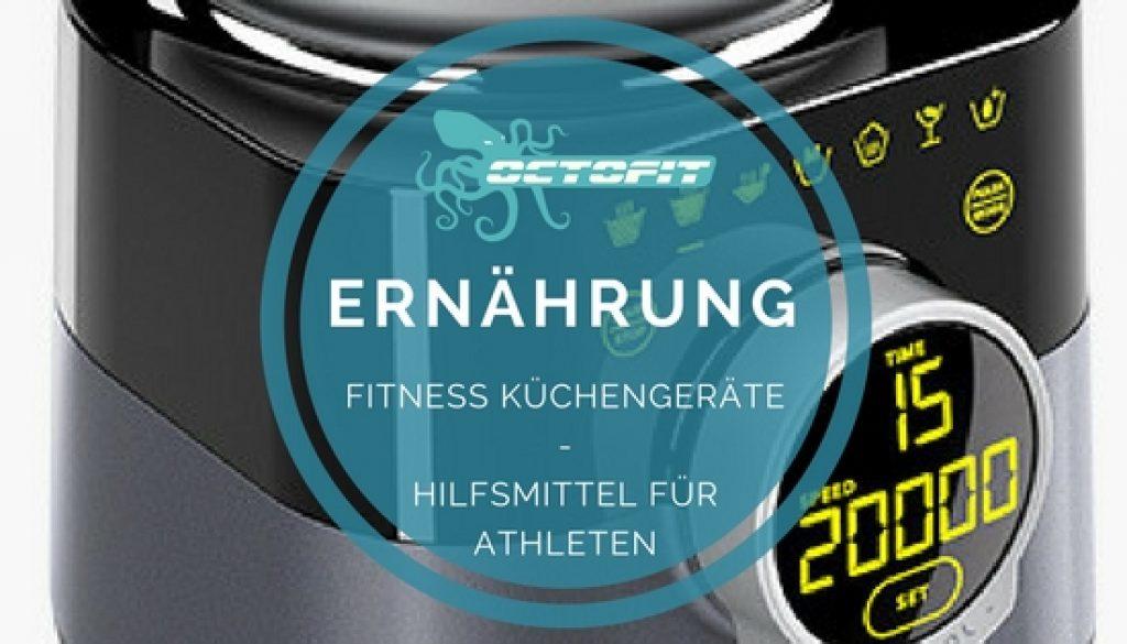 Fitness Küchengeräte: Hilfsmittel für Athleten | Octofit