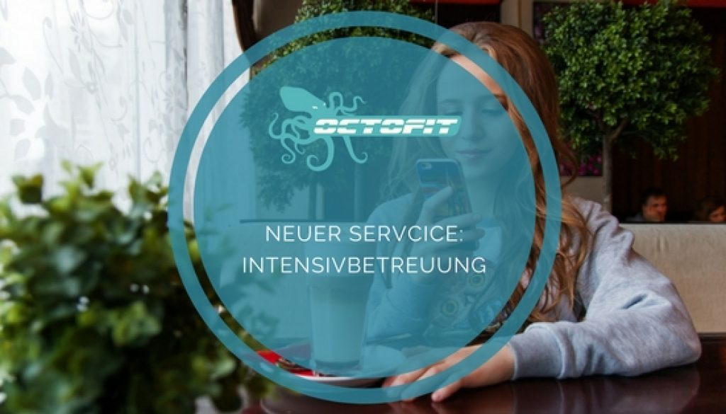 Neuer Servcice Intensivbetreuung - Octofit