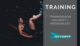 Trainingspause Kraftverlust Masserverlust